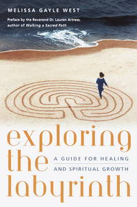 Exploring the Labyrinth A Guide for Healing and Spiritual Growth