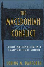 The Macedonian Conflict : Ethnic Nationalism in a Transnational World