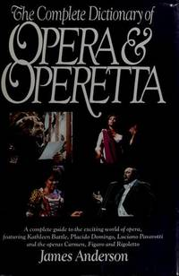 The Complete Dictionary Of Opera  Operetta