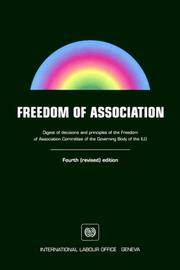 Freedom of Association. Digest of Decisions and Principles of the Freedom of Association...