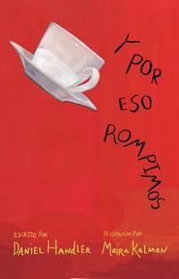 Y por eso rompimos / Why We Broke Up (Spanish Edition)