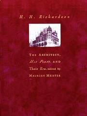 H.H. Richardson : The Architect, His Peers, and Their Era