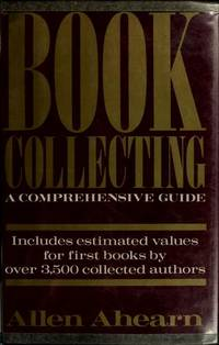 Book Collecting. A Comprehensive Guide