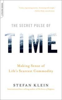 The Secret Pulse of Time: Making Sense of Life's Scarcest Commodity by  Stefan Klein  - Paperback  - 2009-02-03  - from Mediaoutletdeal1 (SKU: 0738212563_new)