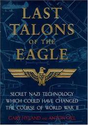 Last Talons of the Eagle: Secret Nazi Aerospace Projects Which Almost Changed the Course of World War II