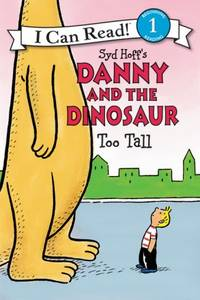 Danny and the Dinosaur: Too Tall by  Syd Hoff - Hardcover - 2015 - from Vikram Jain and Biblio.com