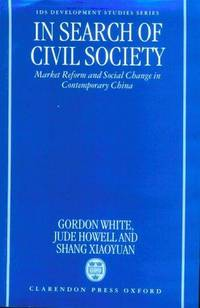 In Search of Civil Society. Market Reform and Social Change in Contemporary China