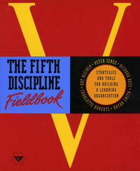 The Fifth Discipline Fieldbook: Strategies and Tools for Building a Learning Organization by  Peter M Senge - Paperback - from Gonia Books and Biblio.com