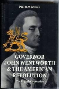 Governor John Wentworth & The American Revolution