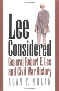 Lee Considered: General Robert E. Lee and Civil War History (Civil War America)