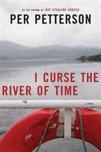 I Curse the River of Time: A Novel (Lannan Translation Selection (Graywolf Hardcover))
