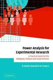Power Analysis for Experimental Research: A Practical Guide for the Biological, Medical and...