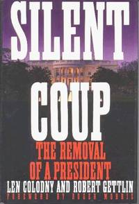 image of SILENT COUP The Removal of a President