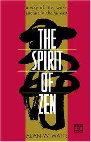 The Spirit of Zen : A Way of Life, Work, and Art in the Far East