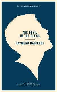 The Devil in the Flesh (Neversink) by  Raymond Radiguet - Paperback - from Mega Buzz Inc and Biblio.com