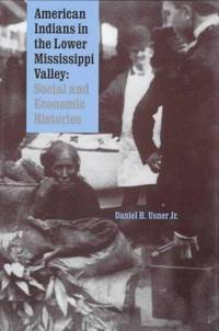 American Indians in the lower Mississippi Valley : social and economic Histories