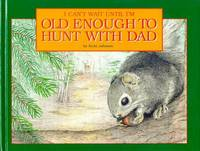 I Cant Wait Until I'm Old Enough to Hunt With Dad by Johnson, Scott K