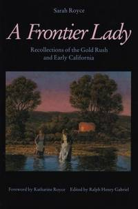 A Frontier Lady: Recollections of the Gold Rush and Early California. by Mari Sandoz - Paperback - First Edition Thus (1977); First Printing indicated by a complet - 1977. - from Black Cat Hill Books and Biblio.com