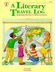Literary Travel Log : Integrating Literature and Global Awareness (Kids' Stuff Ser.)