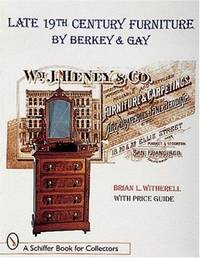 Late 19th Century Furniture by Berkey and Gay (Schiffer Book for Collectors)