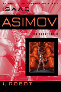 I, Robot by  Isaac Asimov - Paperback - from Powell's Bookstores Chicago (SKU: A44960)