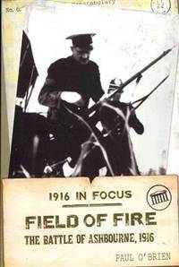 Field of fire; the Battle of Ashbourne, 1916. (1916 in focus)