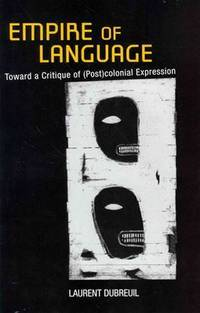 EMPIRE OF LANGUAGE : Toward a Critique of (post) Colonial Expression