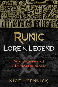 RUNIC LORE & LEGEND: Wyrdstaves Of Old Northumbria