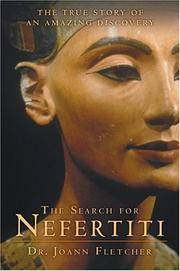 The Search for Nefertiti: The True Story of an Amazing Discovery by  Joann Fletcher - 1st - 2004 - from Abacus Bookshop and Biblio.com