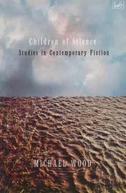 Children Of Silence: Studies in Contemporary Fiction [Paperback] Wood, Michael by  Michael Wood  - Paperback  - 1998-05-07  - from Re-Read Ltd (SKU: B0187164)