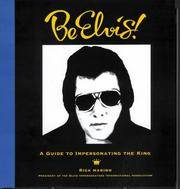 Be Elvis!: A Guide to Impersonating the King