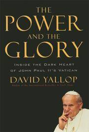 The Power and the Glory: Inside the Dark Heart of Pope John Paul II's Vatican