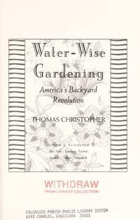 Water-Wise Gardening: Americas Backyard Revolution by  Thomas Christopher  - 1st edition  - 1994  - from ArchersBooks.com (SKU: 20197)