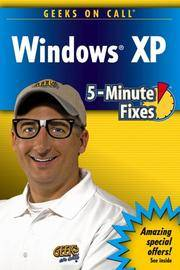 Geeks On Call Windows XP: 5-Minute Fixes (Geeks on Call)