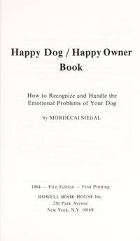 Happy Dog/Happy Owner Book: How to Recognize and Handle Emotional Problems of Your Dog