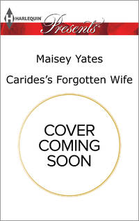 Carides's Forgotten Wife by Yates, Maisey