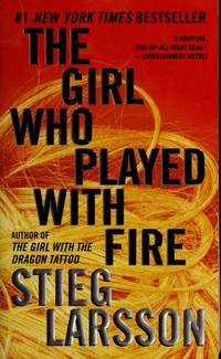 The Girl Who Played with Fire. Translated from the Swedish By Reg Keeland