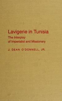 Lavigerie in Tunisia: The Interplay of Imperialist and Missionary