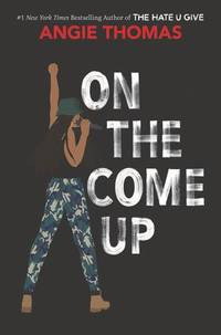 On The Come Up by Angie Thomas - Hardcover - February 2019 - from Bettie's Pages (SKU: 8098)