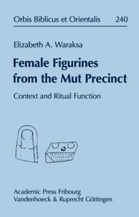 Female Figurines from the Mut Precinct