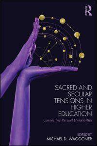 Sacred and Secular Tensions in Higher Education
