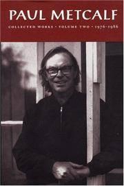 Paul Metcalf: Collected Works, Volume II: 1976-1986