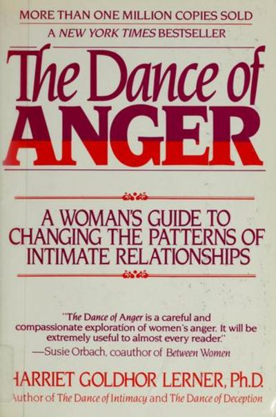 The Dance Of Anger A Womans Guide To Changing The Patterns Of