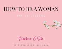 How to Be a Woman: The 30 Lessons (1)
