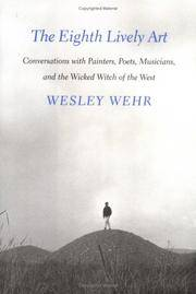 The Eighth Lively Art: Conversations with Painters, Poets, Musicians, & the Wicked Witch of the West