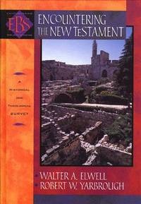 image of Encountering The New Testament: A Historical And Theological Survey