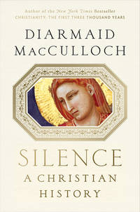 Silence: A Christian History by  Diarmaid MacCulloch - Hardcover - from ShopBookShip and Biblio.com