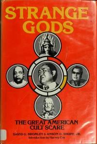 Strange Gods: The Great American Cult Scare