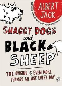Shaggy Dogs And Black Sheep: The Origin Of Even More Phrases We Use Everyday