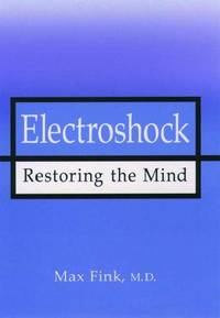 ELECTROSHOCK: Restoring the Mind